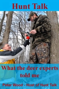 Hunt Talk: What The Deer Experts Told Me