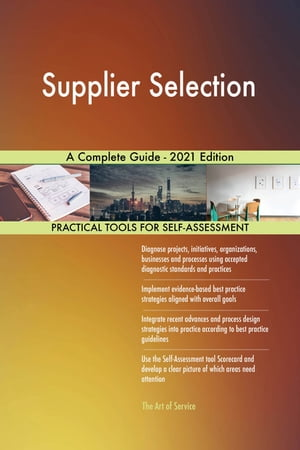 Supplier Selection A Complete Guide - 2021 Edition by Gerardus Blokdyk
