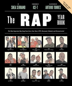 The Rap Year Book The Most Important Rap Song From Every Year Since 1979,  Discussed,  Debated,  and Deconstructed