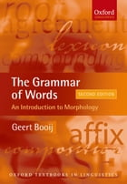 The Grammar of Words: An Introduction to Linguistic Morphology