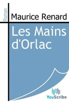 Les Mains d'Orlac by Maurice Renard