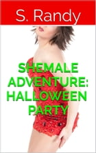 Shemale Adventure: Halloween Party by S. Randy