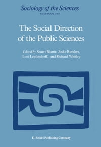 The Social Direction of the Public Sciences: Causes and Consequences of Co-operation between…