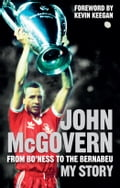 John McGovern: From Bo'ness to the Bernabeu 0e58dfa9-78f1-4a5f-9264-04fa76b75be3