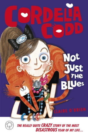 Cordelia Codd: Not Just the Blues Book 1