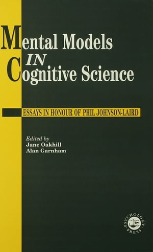 Mental Models In Cognitive Science Essays In Honour Of Phil Johnson-Laird