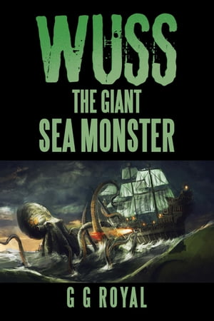 Wuss, the Giant Sea Monster