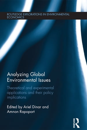 Analyzing Global Environmental Issues Theoretical and Experimental Applications and their Policy Implications