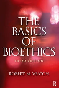 The Basics of Bioethics