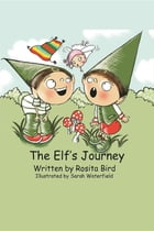 The Elf's Journey by Rosita Bird