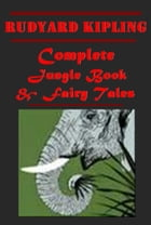 Complete Jungle Stories for Children (Illustrated) by Rudyard Kipling