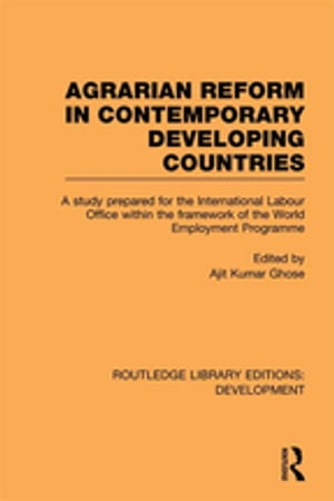 Agrarian Reform in Contemporary Developing Countries A Study Prepared for the International Labour Office within the Framework of the World Employment