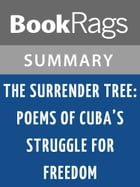 The Surrender Tree: Poems of Cuba's Struggle for Freedom by Margarita Engle l Summary & Study Guide by BookRags