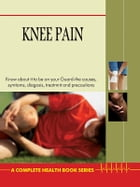 Knee Pain by Dr. Bimal Chhajer