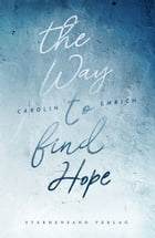 The way to find hope: Alina & Lars by Carolin Emrich