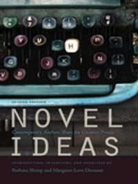 Novel Ideas: Contemporary Authors Share the Creative Process