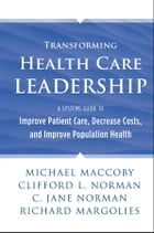 Transforming Health Care Leadership: A Systems Guide to Improve Patient Care, Decrease Costs, and…