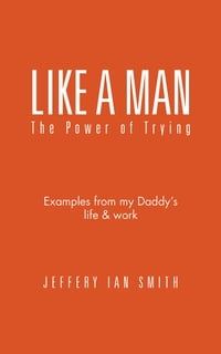 Like a Man: The Power of Trying