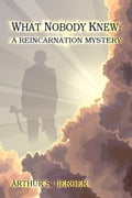 What Nobody Knew: A Reincarnation Mystery e6a4d6a9-afde-4178-9934-a53a75294ccd