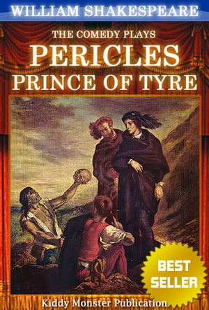 Pericles, Prince of Tyre By William Shakespeare: With 30+ Original Illustrations,Summary and Free Audio Book Link