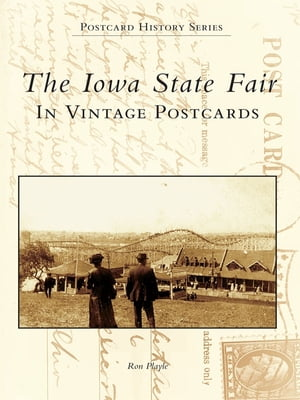 Iowa State Fair In Vintage Postcards,  The