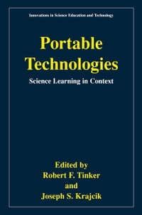 Portable Technologies: Science Learning in Context