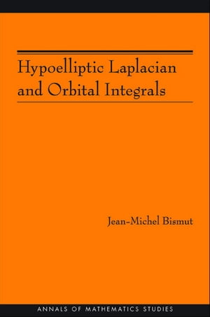 Hypoelliptic Laplacian and Orbital Integrals (AM-177)
