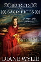Secrets and Sacrifices by Diane Wylie