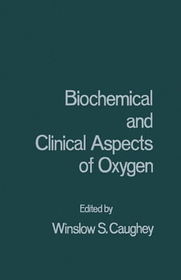 Book Biochemical and Clinical Aspects of Oxygen by Caughey, Winslow
