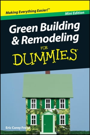 Green Building and Remodeling For Dummies,  Mini Edition