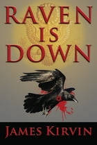 Raven Is Down by James Kirvin