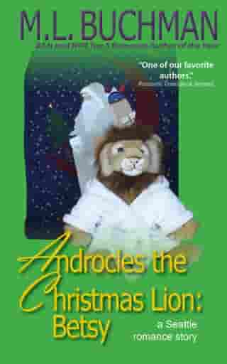 Androcles the Christmas Lion: Betsy by M. L. Buchman