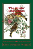 The Birds' Christmas Carol (Illustrated Edition) by Kate Douglas Wiggin