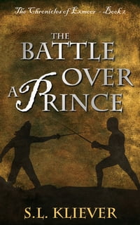The Battle Over a Prince: The Chronicles of Exmoor - Book 2