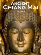 Ancient Chiang Mai Volume 1 by Andrew Forbes