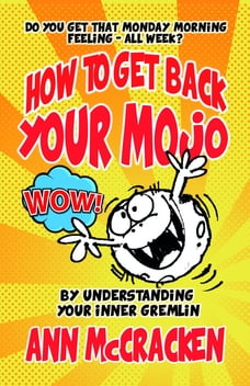 How to get back your MoJo: By understanding your inner Gremlin