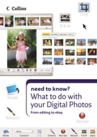 What to do with your Digital Photos (Collins Need to Know?) by Collins