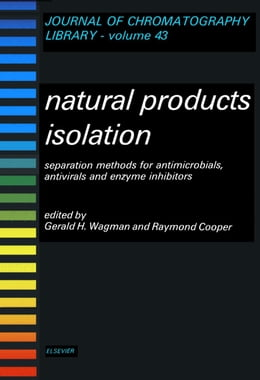 Book Natural Products Isolation: Separation Methods for Antimicrobials, Antivirals and Enzyme Inhibitors by Wagman, G.H.