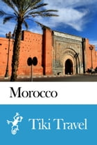 Morocco Travel Guide - Tiki Travel by Tiki Travel