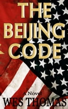 The Beijing Code by Wes Thomas