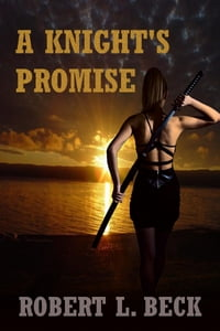 A Knight's Promise: The Lance Rock Chronicles Volume 3