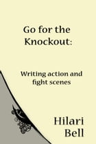 Go For The Knockout: Writing Action And Fight Scenes