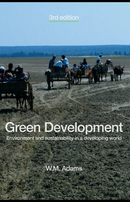 Book Green Development: Environment and Sustainability in a Developing World by Adams, W. M.