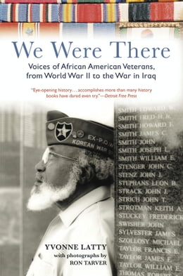 Book We Were There: Voices of African American Veterans, from World War II to the War in Iraq by Yvonne Latty