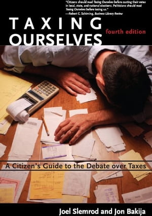 Taxing Ourselves A Citizen's Guide to the Debate over Taxes