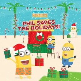 Book Minions Paradise: Phil Saves the Holidays! by Trey King