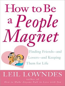 Book How to Be a People Magnet: Finding Friends--and Lovers--and Keeping Them for Life by Lowndes, Leil