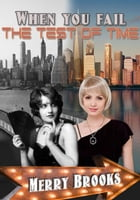 When You Fail The Test Of Time by Merry Brooks
