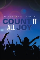 Count It All Joy by Missionary Paula