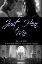 Just Hear Me by L. A. Witt